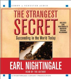 The Strangest Secret: Succeeding in the World Today, Includes Earl Nightingale's Inspiring Original Recording! (CD-Audio)