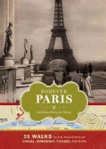 Forever Paris: 25 Walks in the Footsteps of Chanel, Hemingway, Picasso, and More (Hardcover)