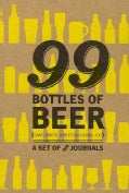 99 Bottles of Beer: Cans, Drafts, Goblets & Glasses, Too (Notebook / blank book)