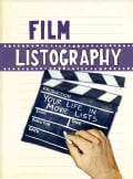 Film Listography: Your Life in Movie Lists (Paperback)