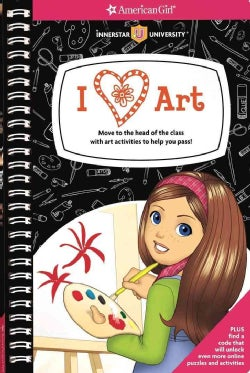 I Love Art!: Move to the Head of the Class With Art Activities to Help You Pass! (Paperback)