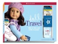 Doll Travel: Trips to Take and Cafts to Make! (Hardcover)