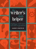 The Writer's Little Helper: Everything You Need to Know to Write Better and Get Published (Paperback)