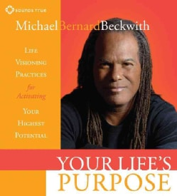 Your Life's Purpose: Life Visioning Practices for Activating Your Highest Potential (CD-Audio)