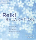 Reiki Relaxation: Guided Healing Meditations (CD-Audio)