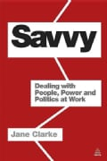 Savvy: Dealing With People, Power and Politics at Work (Paperback)