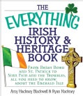The Everything Irish History & Heritage Book: From Brian Boru and St. Patrick to Sinn Fein and the Troubles, All ... (Paperback)