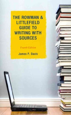 The Rowman & Littlefield Guide to Writing With Sources (Paperback)