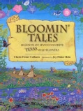 Bloomin' Tales: Legends of Seven Favorite Texas Wildflowers (Hardcover)