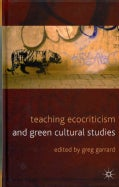 Teaching Ecocriticism and Green Cultural Studies (Hardcover)