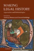 Making Legal History: Approaches and Methodologies (Hardcover)