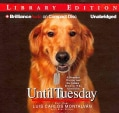 Until Tuesday: A Wounded Warrior and the Golden Retriever Who Saved Him, Library Edition (CD-Audio)