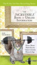 The Incredible Book of Useless Information: Even More Pointlessly Unnecessary Knowledge (Paperback)