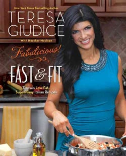 Fabulicious!: Fast & Fit: Teresa's Low-fat, Super-easy Italian Recipes (Paperback)