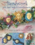 Beadwork With Seed Beads & Embellishments: Fabulous Bracelets, Necklaces, Brooches & More! (Paperback)