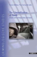 The Criminalisation of Youth: Juvenile Justice in Europe, Turkey and Canada (Paperback)