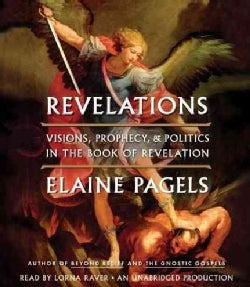 Revelations: Visions, Prophecy, & Politics in the Book of Revelation (CD-Audio)
