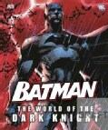 Batman: The World of the Dark Knight (Hardcover)