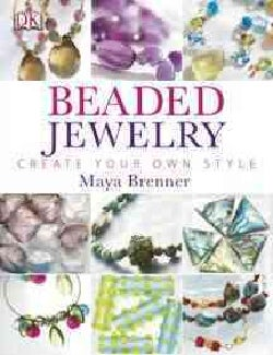 Beaded Jewelry: Create Your Own Style (Paperback)