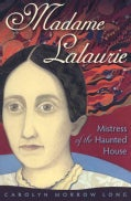 Madame Lalaurie: Mistress of the Haunted House (Hardcover)