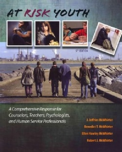 At Risk Youth: A Comprehensive Response for Counselors, Teachers, Psychologists, and Human Service Professionals (Paperback)