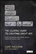 Hey, Whipple, Squeeze This!: The Classic Guide to Creating Great Ads (Paperback)