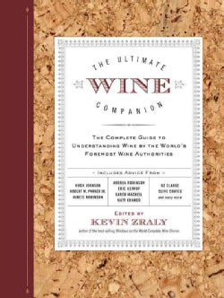 The Ultimate Wine Companion: The Complete Guide to Understanding Wine by the World's Foremost Wine Authorities (Paperback)