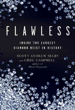 Flawless: Inside the Largest Diamond Heist in History (Paperback)