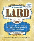 Lard: The Lost Art of Cooking With Your Grandmother's Secret Ingredient (Paperback)