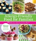 Allergy-Friendly Food for Families: 120 Gluten-Free, Dairy-Free, Nut-Free, Egg-Free, and Soy-Free Recipes Everyon... (Paperback)