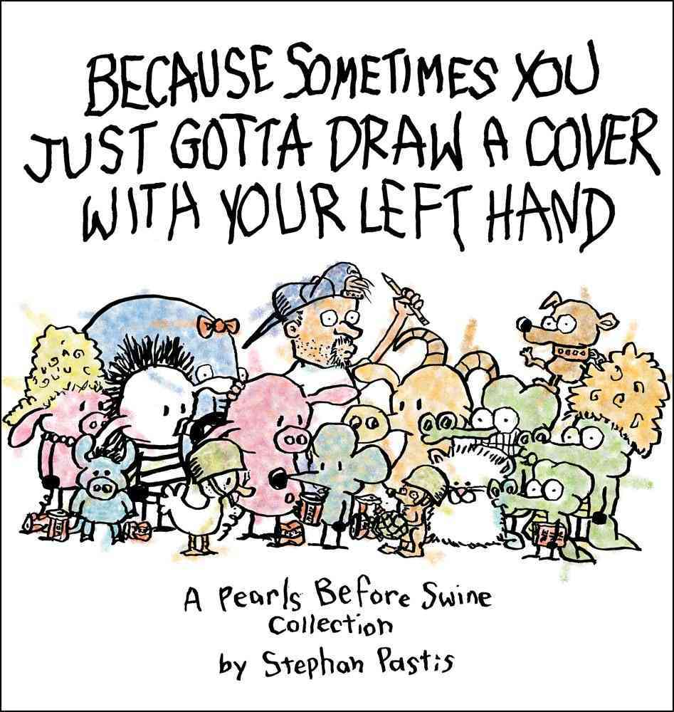 Because Sometimes You Just Gotta Draw a Cover With Your Left Hand (Paperback)