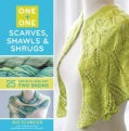 One + One: Scarves, Shawls & Shrugs: 25+ Projects from Just Two Skeins (Paperback)