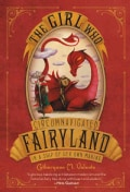 The Girl Who Circumnavigated Fairyland in a Ship of Her Own Making (Paperback)