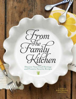 From the Family Kitchen: Discover Your Food Heritage and Preserve Favorite Recipes (Hardcover)