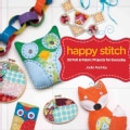 Happy Stitch: 30 Felt & Fabric Projects for Everyday (Paperback)