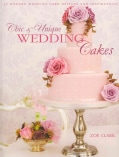 Chic & Unique Wedding Cakes: 30 Modern Designs for Romantic Celebrations (Paperback)