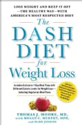 The DASH Diet for Weight Loss: Lose Weight and Keep It Off--the Healthy Way--with America's Most Respected Diet (Hardcover)