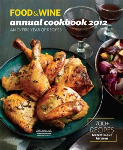 Food & Wine Annual Cookbook 2012: An Entire Year of Recipes (Hardcover)