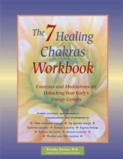 The 7 Healing Chakras Workbook: Exercises and Meditations or Unlocking Your Body's Energy Centers (Paperback)