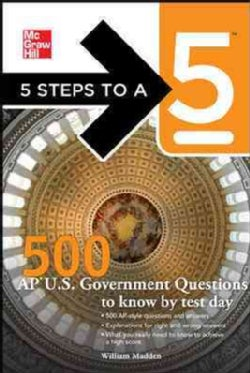 5 Steps to a 5 500 AP U.S. Government and Politics Questions to Know by Test Day (Paperback)