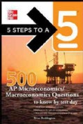 5 Steps to a 5 500 AP Microeconomics/Macroeconomics Questions To Know By Test Day (Paperback)