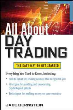 All About Day Trading: The Easy Way to Get Started (Paperback)