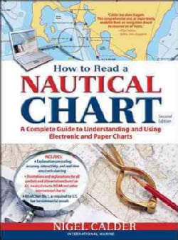 How to Read a Nautical Chart: A Complete Guide to Understanding and Using Electronic and Paper Charts (Paperback)
