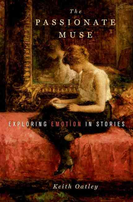 The Passionate Muse: Exploring Emotion in Stories (Hardcover)