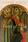 Font of Life: Ambrose, Augustine, and the Mystery of Baptism (Hardcover)