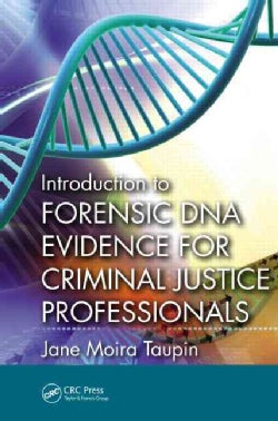 Introduction to Forensic DNA Evidence for Criminal Justice Professionals (Paperback)