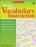 The Next Step in Vocabulary Instruction: Practical Strategies and Engaging Activities That Help All Learners Buil... (Paperback)
