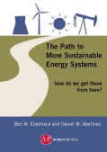 The Path to More Sustainable Energy Systems: How Do We Get There from Here? (Hardcover)