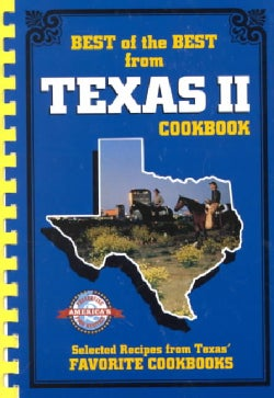 Best of the Best from Texas 2: Selected Recipes from Texas' Favorite Cookbooks (Spiral bound)
