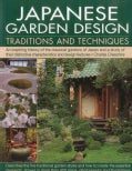 Japanese Garden Design Traditions and Techniques: An Inspiring History of the Classical Gardens of Japan and a St... (Paperback)